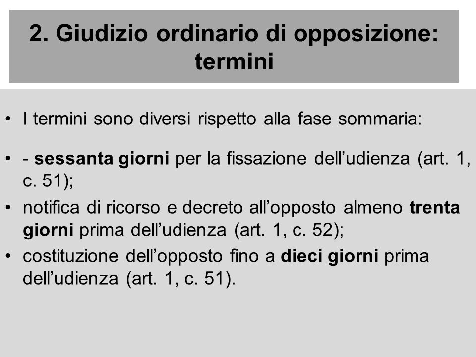 2. Giudizio ordinario di opposizione: termini