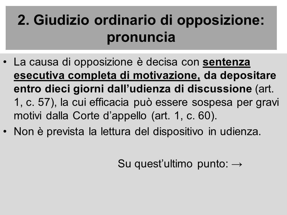 2. Giudizio ordinario di opposizione: pronuncia