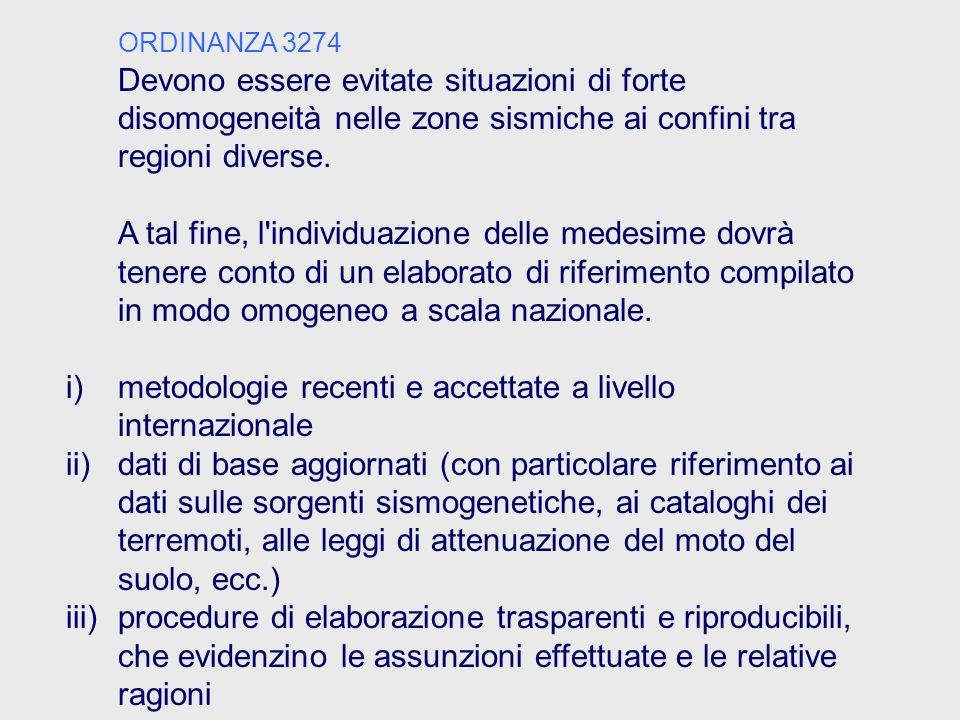ORDINANZA 3274 Devono essere evitate situazioni di forte disomogeneità nelle zone sismiche ai confini tra regioni diverse.