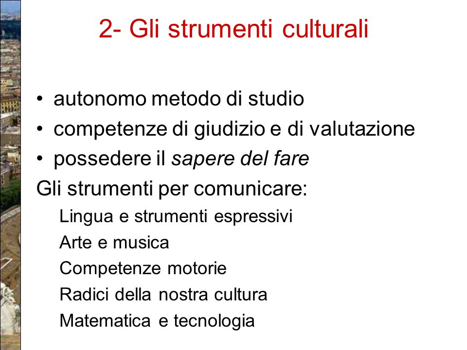 2- Gli strumenti culturali