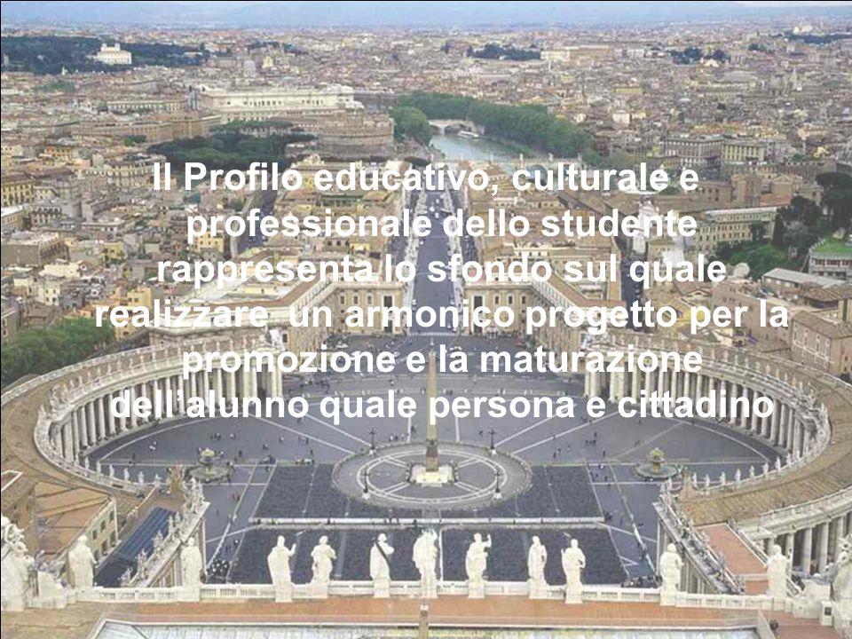 Il Profilo educativo, culturale e professionale dello studente rappresenta lo sfondo sul quale realizzare un armonico progetto per la promozione e la maturazione dell'alunno quale persona e cittadino