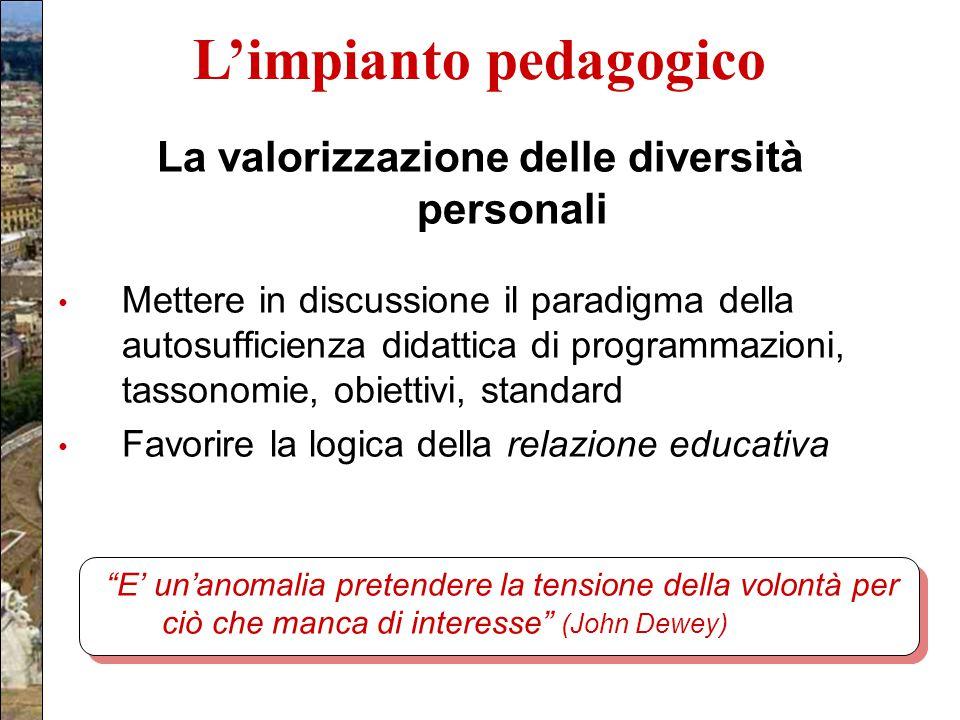 L'impianto pedagogico La valorizzazione delle diversità personali