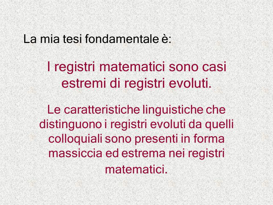 I registri matematici sono casi estremi di registri evoluti.