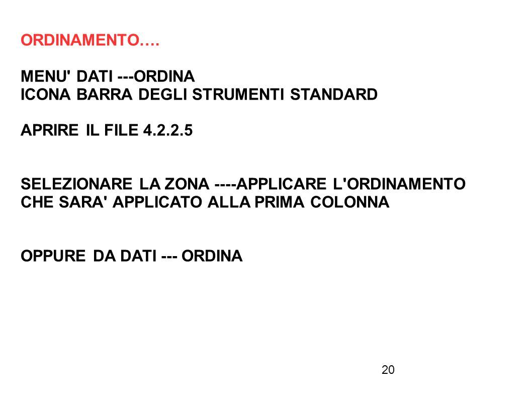 ORDINAMENTO…. MENU DATI ---ORDINA. ICONA BARRA DEGLI STRUMENTI STANDARD. APRIRE IL FILE 4.2.2.5.