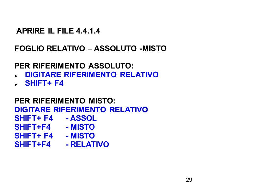 APRIRE IL FILE 4.4.1.4 FOGLIO RELATIVO – ASSOLUTO -MISTO. PER RIFERIMENTO ASSOLUTO: DIGITARE RIFERIMENTO RELATIVO.