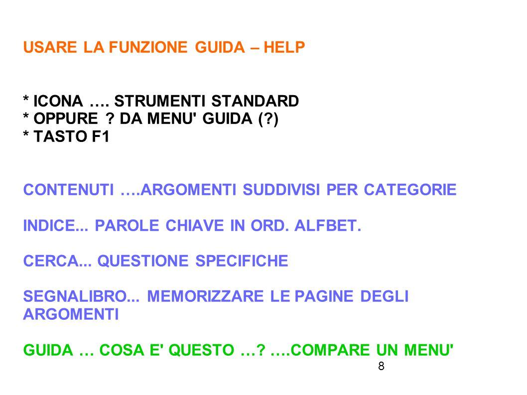 USARE LA FUNZIONE GUIDA – HELP. ICONA …. STRUMENTI STANDARD. OPPURE