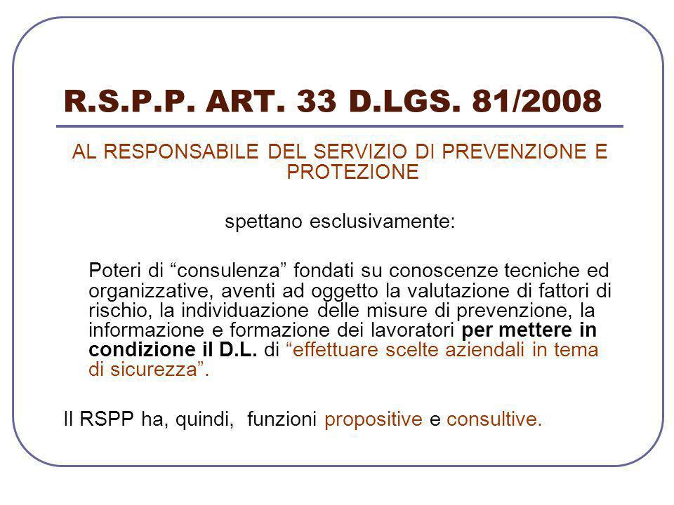 R.S.P.P. ART. 33 D.LGS. 81/2008 AL RESPONSABILE DEL SERVIZIO DI PREVENZIONE E PROTEZIONE. spettano esclusivamente: