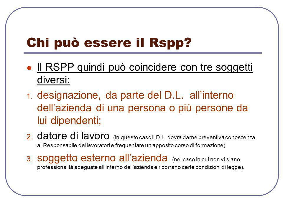 Chi può essere il Rspp Il RSPP quindi può coincidere con tre soggetti diversi: