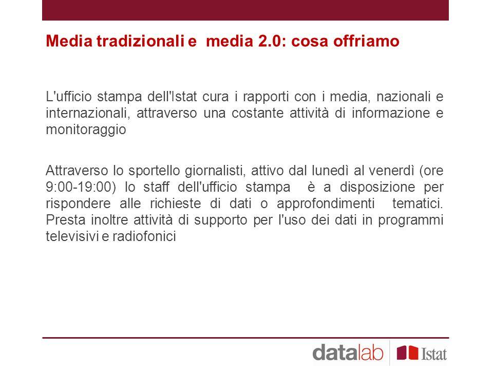 Media tradizionali e media 2.0: cosa offriamo
