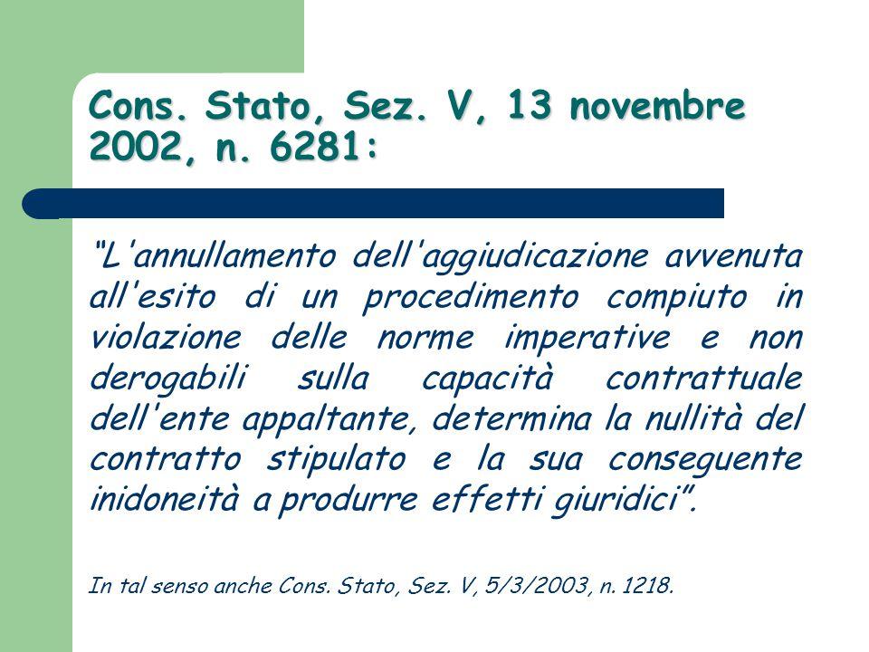 Cons. Stato, Sez. V, 13 novembre 2002, n. 6281: