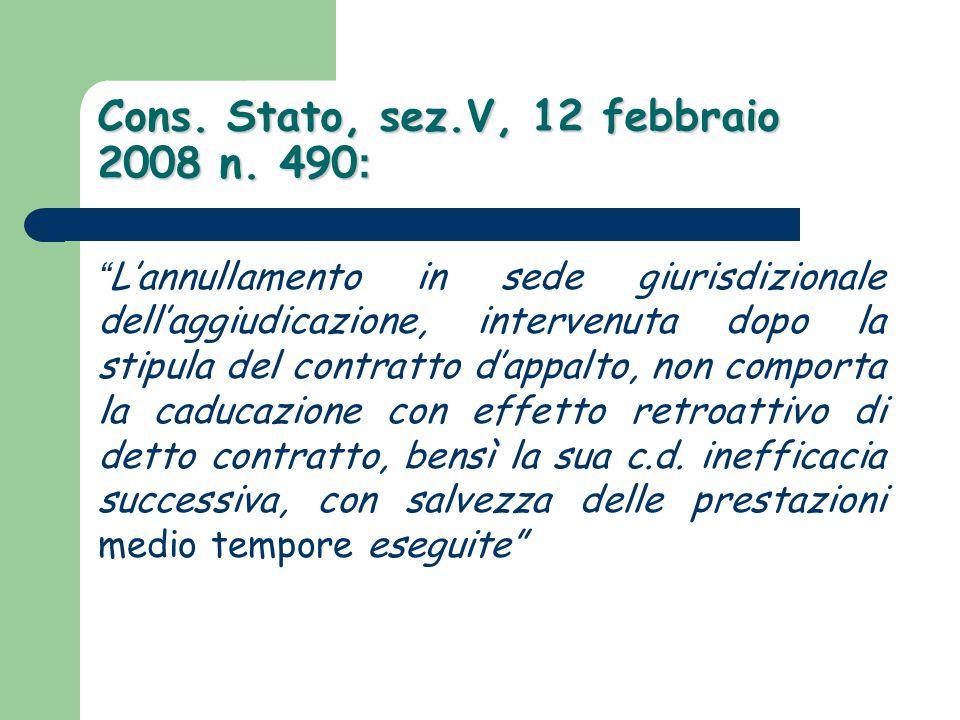 Cons. Stato, sez.V, 12 febbraio 2008 n. 490: