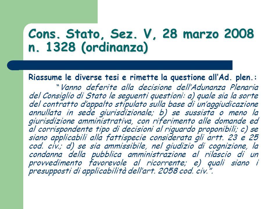 Cons. Stato, Sez. V, 28 marzo 2008 n. 1328 (ordinanza)