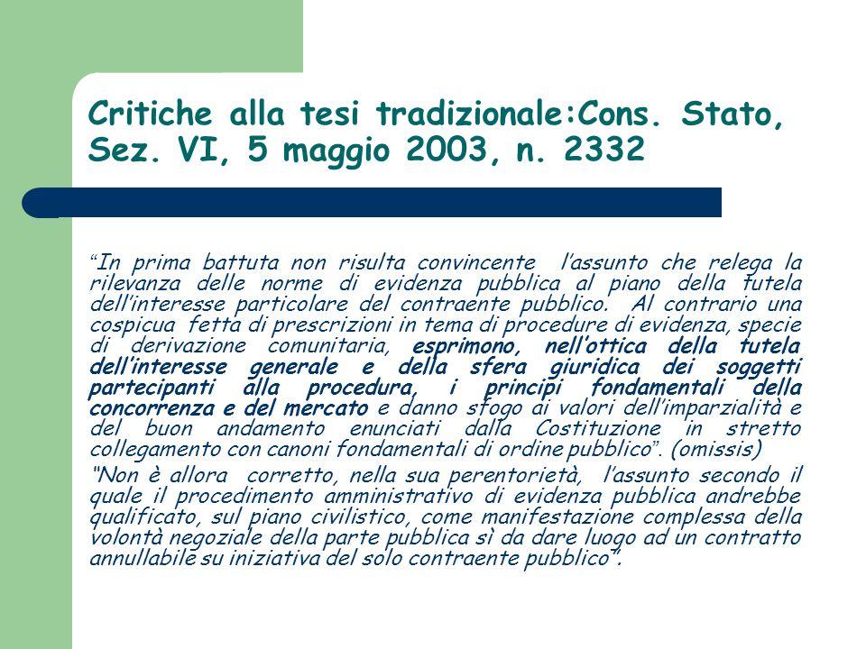 Critiche alla tesi tradizionale:Cons. Stato, Sez. VI, 5 maggio 2003, n
