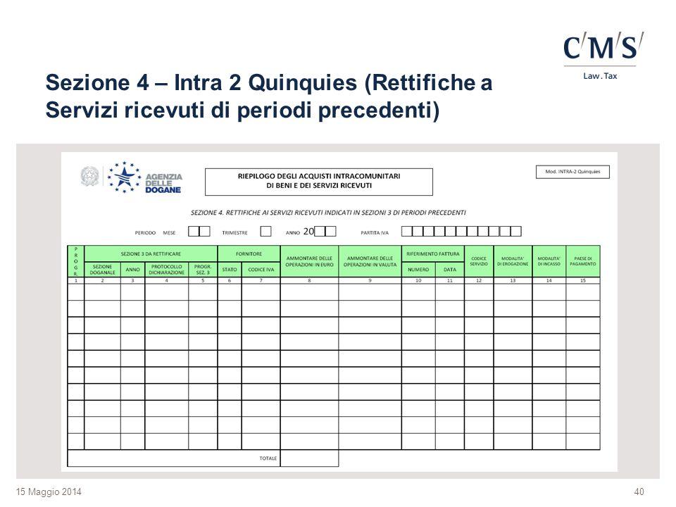 Sezione 4 – Intra 2 Quinquies (Rettifiche a Servizi ricevuti di periodi precedenti)