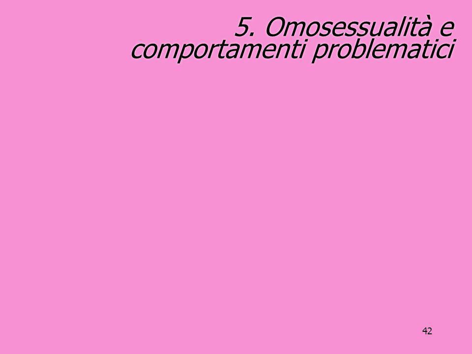 5. Omosessualità e comportamenti problematici