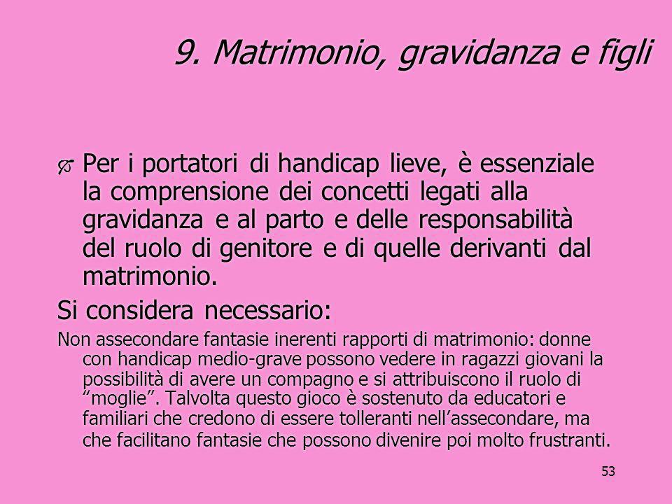 9. Matrimonio, gravidanza e figli