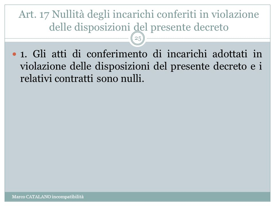 Art. 17 Nullità degli incarichi conferiti in violazione delle disposizioni del presente decreto
