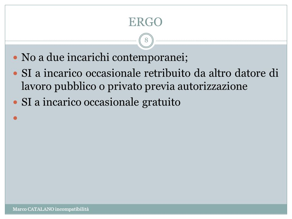ERGO No a due incarichi contemporanei;