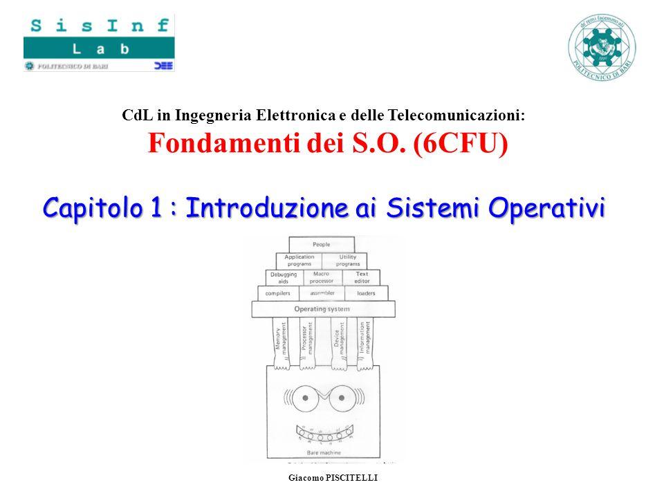 CdL in Ingegneria Elettronica e delle Telecomunicazioni: Fondamenti dei S.O. (6CFU) Capitolo 1 : Introduzione ai Sistemi Operativi