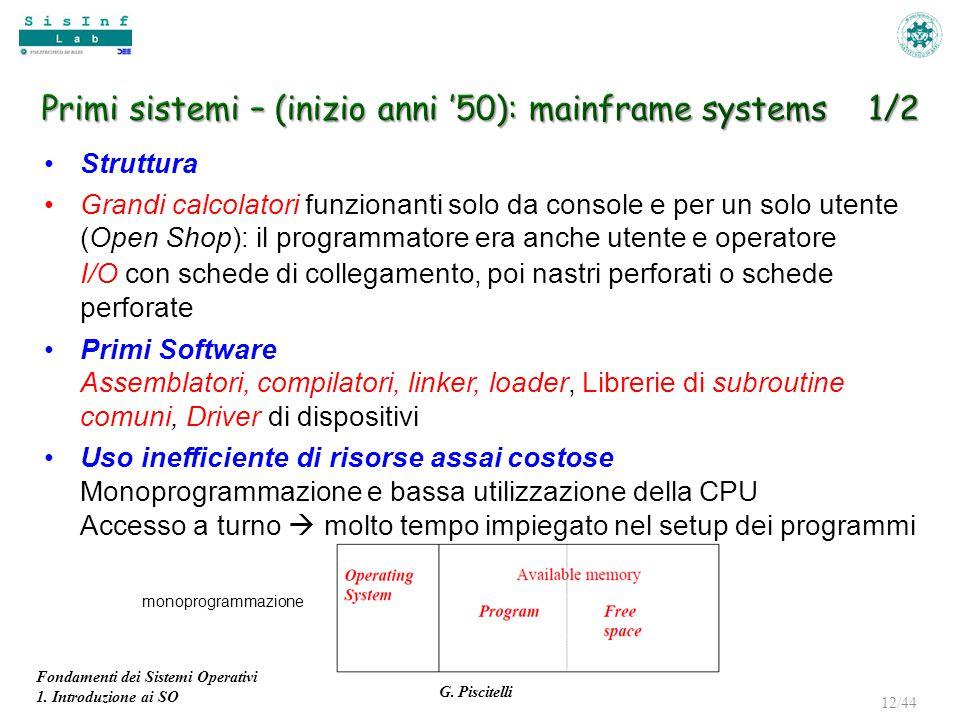 Primi sistemi – (inizio anni '50): mainframe systems 1/2