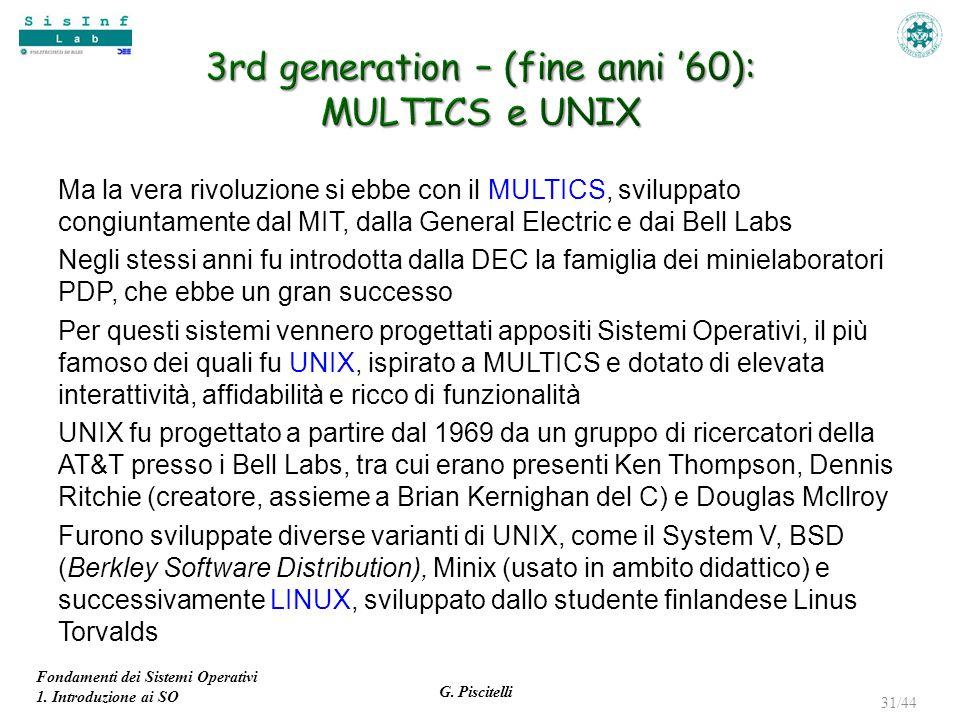 3rd generation – (fine anni '60): MULTICS e UNIX
