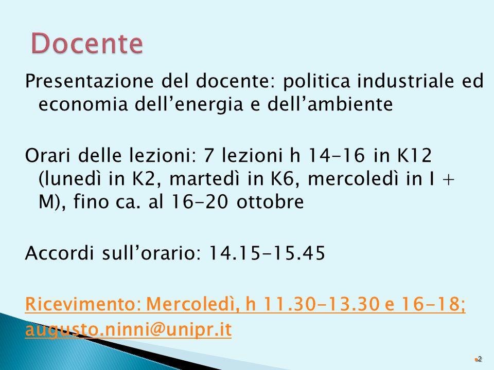 Docente Presentazione del docente: politica industriale ed economia dell'energia e dell'ambiente.