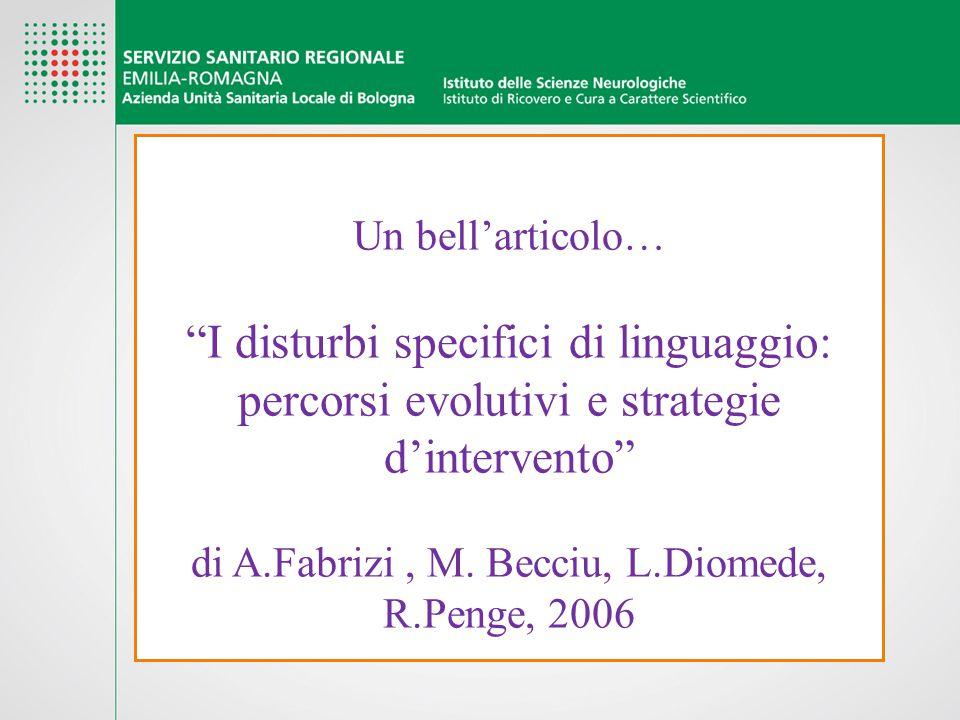 Un bell'articolo… I disturbi specifici di linguaggio: percorsi evolutivi e strategie d'intervento di A.Fabrizi , M.