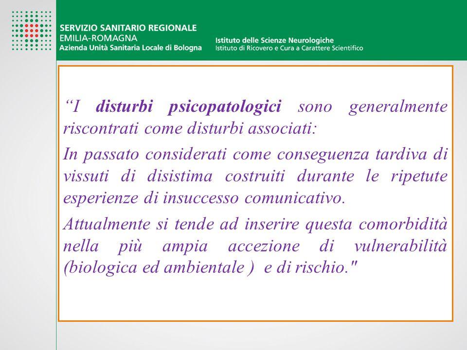 I disturbi psicopatologici sono generalmente riscontrati come disturbi associati: