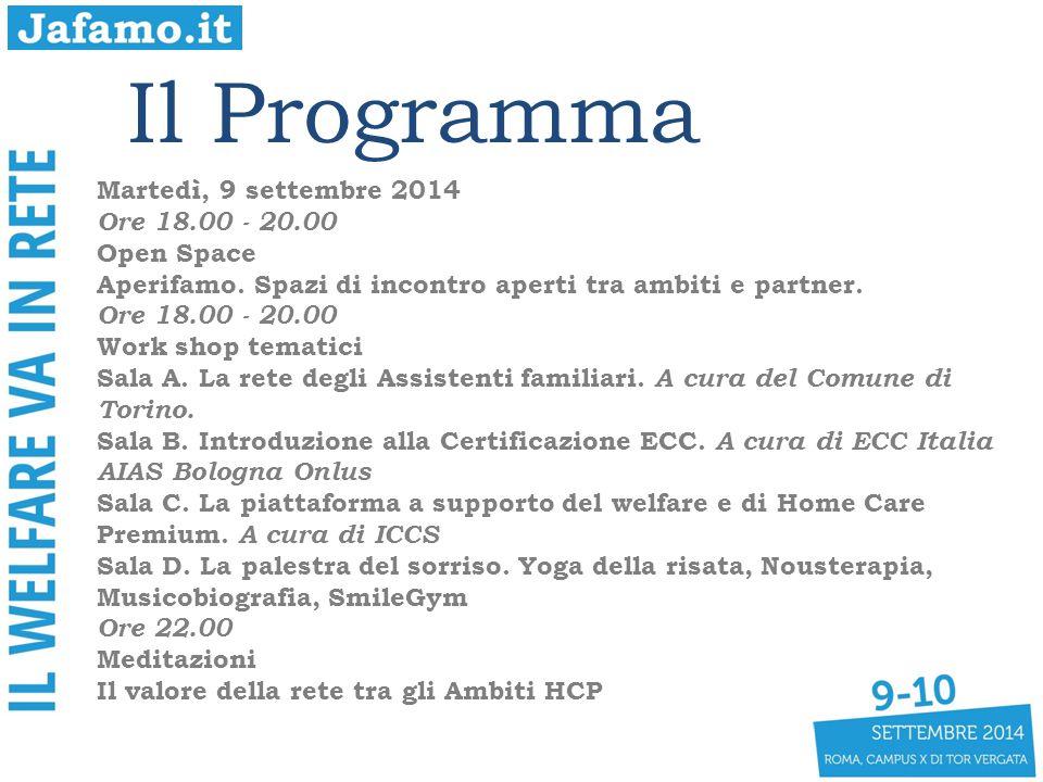 Il Programma Martedì, 9 settembre 2014 Ore 18.00 - 20.00 Open Space