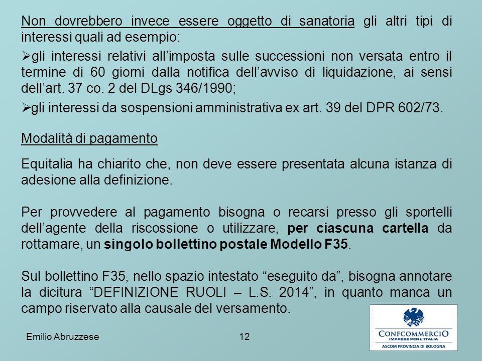 gli interessi da sospensioni amministrativa ex art. 39 del DPR 602/73.