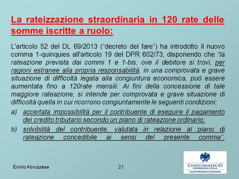 La rateizzazione straordinaria in 120 rate delle somme iscritte a ruolo:
