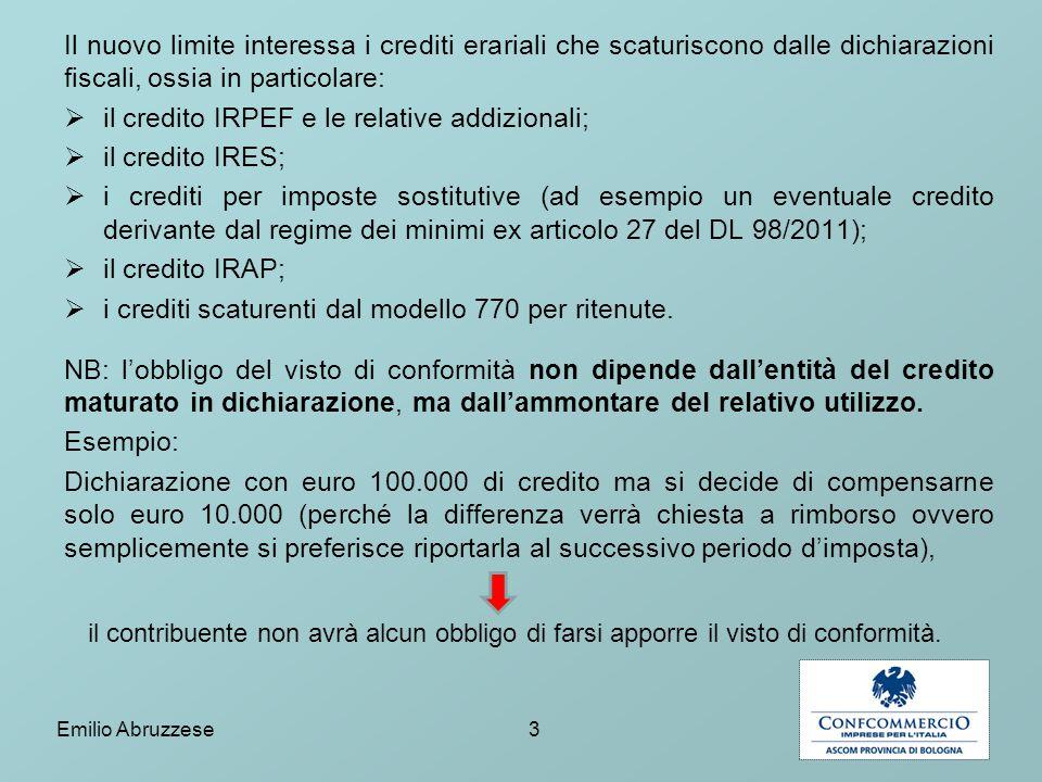 il credito IRPEF e le relative addizionali; il credito IRES;
