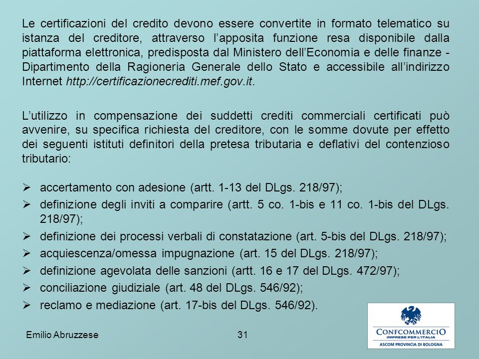 accertamento con adesione (artt. 1-13 del DLgs. 218/97);