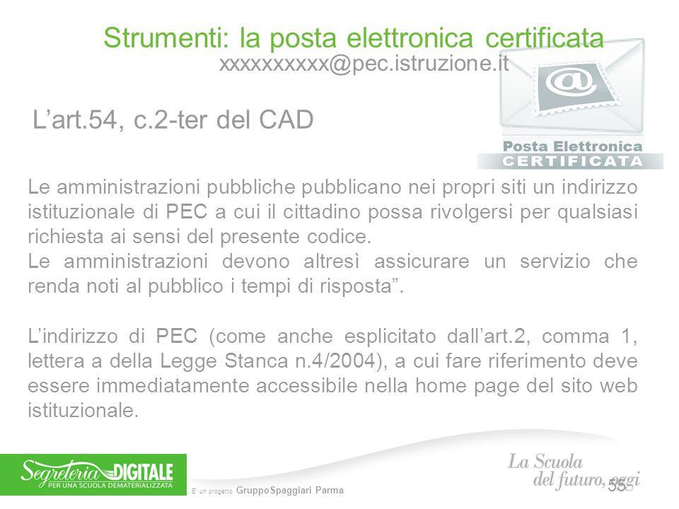 5 febbraio 2014 Strumenti: la posta elettronica certificata xxxxxxxxxx@pec.istruzione.it. L'art.54, c.2-ter del CAD.