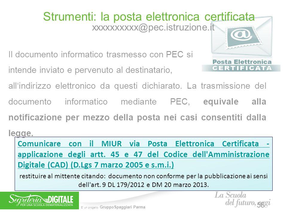 5 febbraio 2014 Strumenti: la posta elettronica certificata xxxxxxxxxx@pec.istruzione.it. Il documento informatico trasmesso con PEC si.