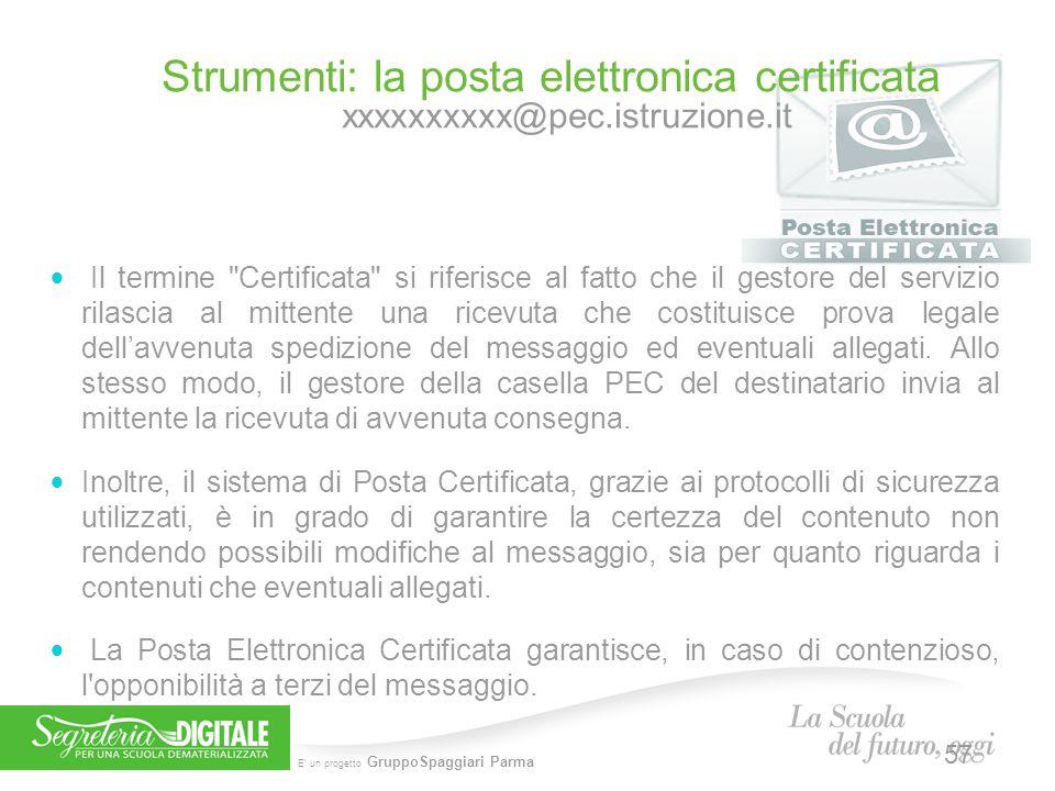 5 febbraio 2014 Strumenti: la posta elettronica certificata xxxxxxxxxx@pec.istruzione.it.