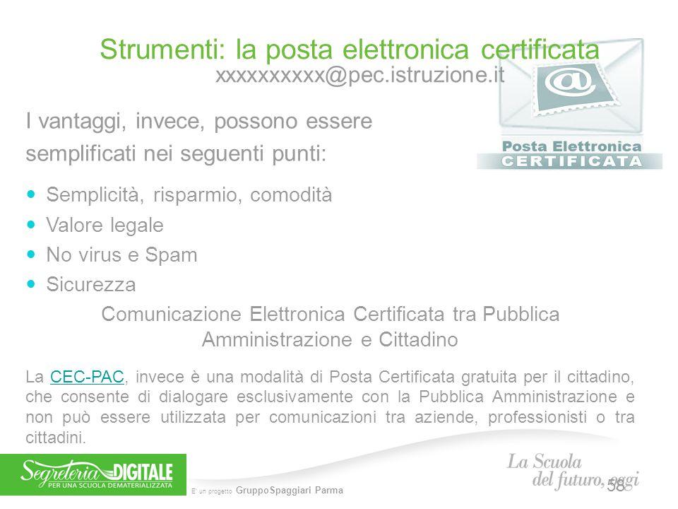 5 febbraio 2014 Strumenti: la posta elettronica certificata xxxxxxxxxx@pec.istruzione.it. I vantaggi, invece, possono essere.