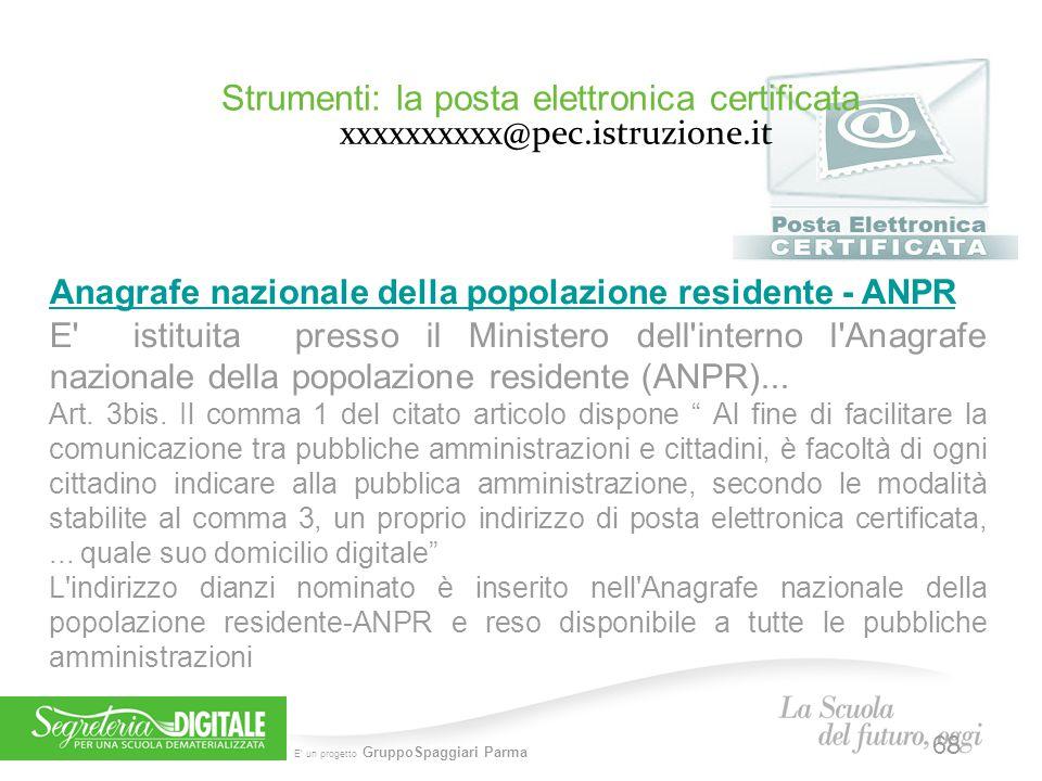 5 febbraio 2014 Strumenti: la posta elettronica certificata xxxxxxxxxx@pec.istruzione.it. Anagrafe nazionale della popolazione residente - ANPR.