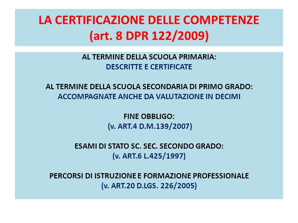 LA CERTIFICAZIONE DELLE COMPETENZE (art. 8 DPR 122/2009)