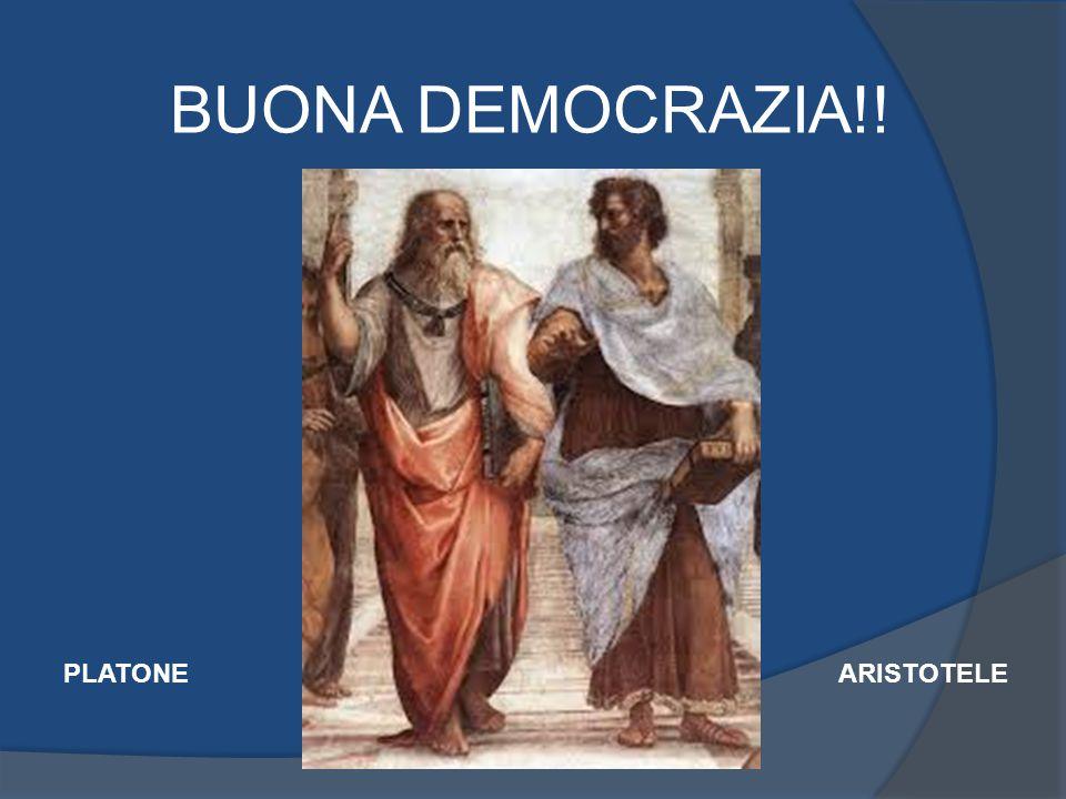 BUONA DEMOCRAZIA!! PLATONE ARISTOTELE