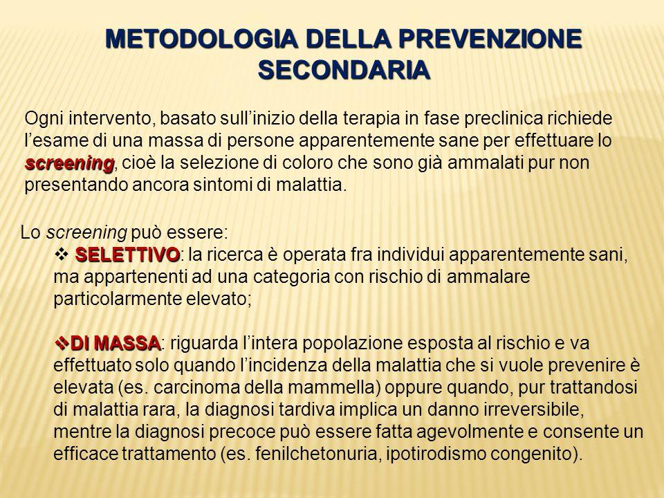 METODOLOGIA DELLA PREVENZIONE SECONDARIA