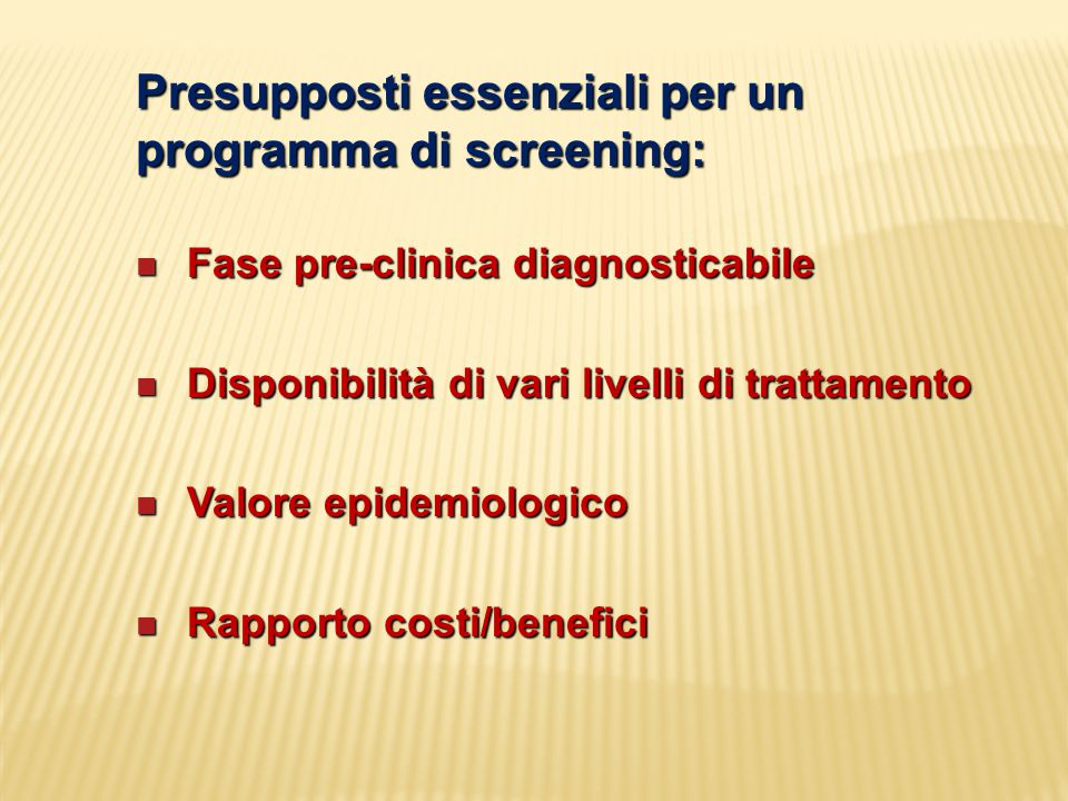 Presupposti essenziali per un programma di screening: