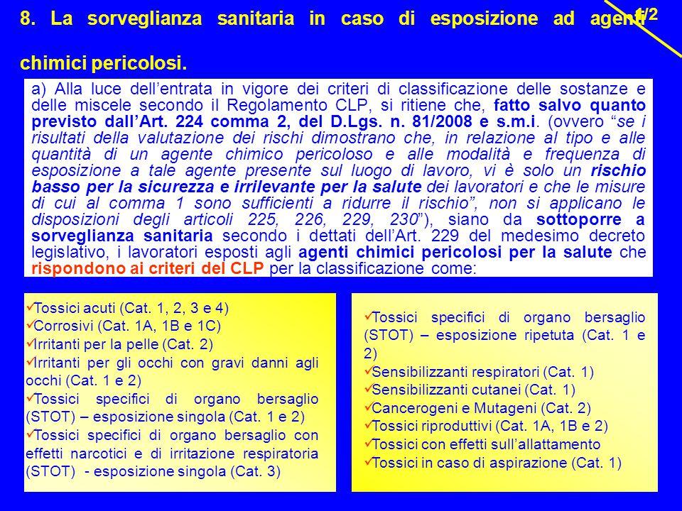 8. La sorveglianza sanitaria in caso di esposizione ad agenti chimici pericolosi.