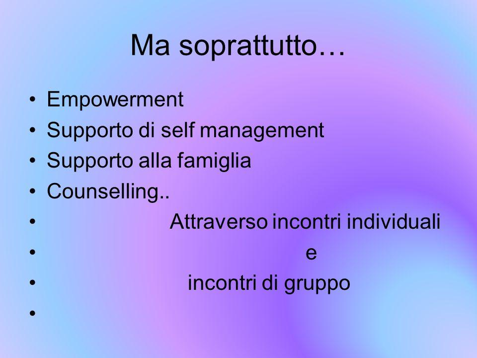 Ma soprattutto… Empowerment Supporto di self management