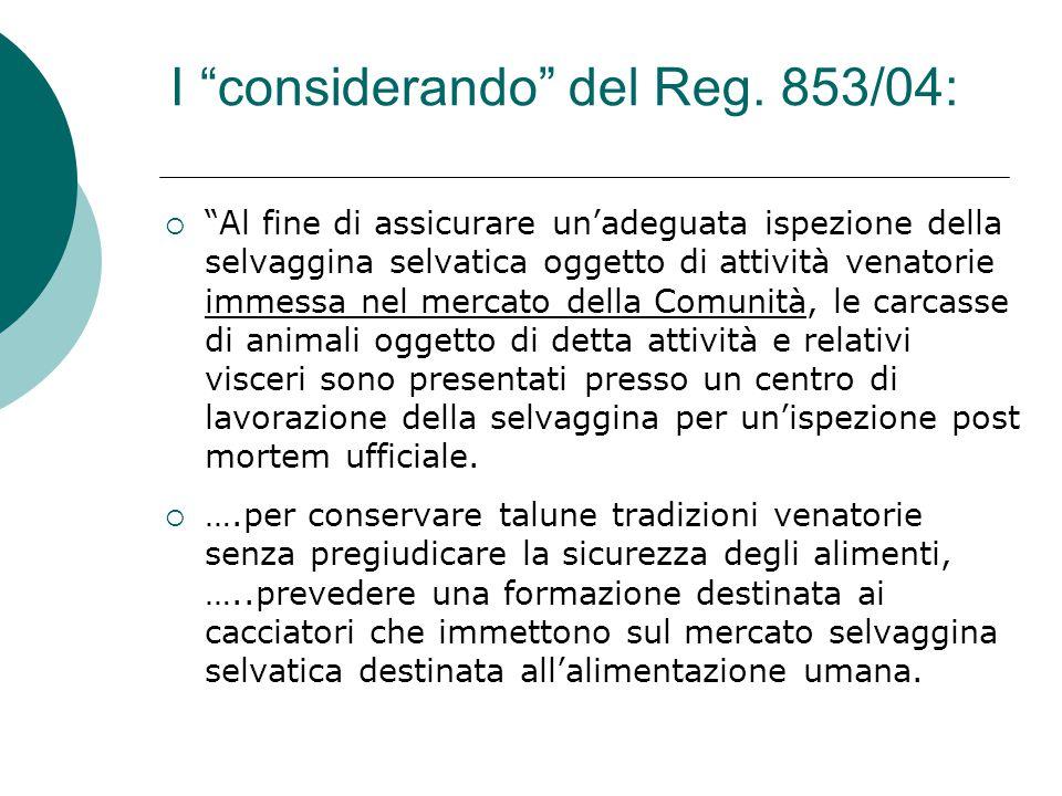 I considerando del Reg. 853/04: