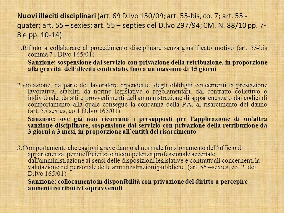 Nuovi illeciti disciplinari (art. 69 D. lvo 150/09; art. 55-bis, co