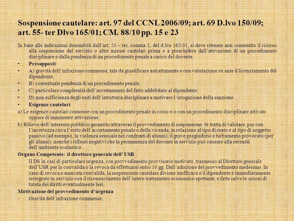 Sospensione cautelare: art. 97 del CCNL 2006/09; art. 69 D