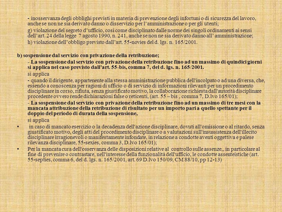 b) sospensione dal servizio con privazione della retribuzione;