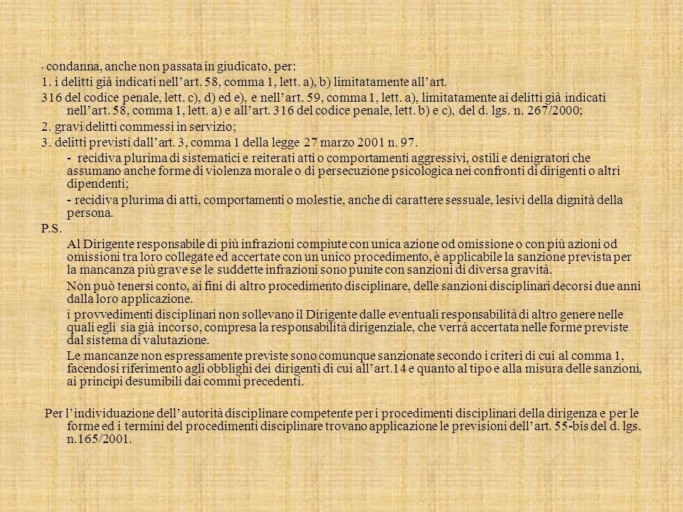 2. gravi delitti commessi in servizio;