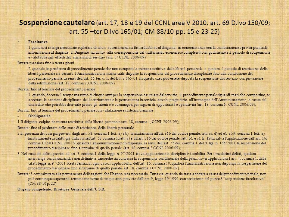 Sospensione cautelare (art. 17, 18 e 19 del CCNL area V 2010, art. 69 D.lvo 150/09; art. 55 –ter D.lvo 165/01; CM 88/10 pp. 15 e 23-25)
